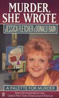 Murder, She Wrote: a Palette for Murder by Fletcher, Jessica, Bain, Donald