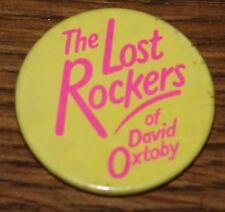LOST ROCKERS OF DAVID OXTOBY PROMO GENUINE ORIGINAL VINTAGE PIN BUTTON BADGE