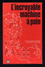 COLLECTIF, L'INCROYABLE MACHINE A PAIN (LE LIBRE ÉCHANGE)
