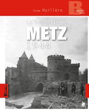 La Bataille de Metz, Lorraine 1944, de Yoann Marlière