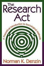 Research ACT: A Theoretical Introduction to Sociological Methods: By Norman D...