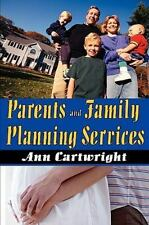 Parents and Family Planning Services by Ann Cartwright (2009, Paperback)