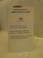 LETTERATURA: P. Valduga, Libro delle Laudi, Einaudi Editore 2015, Poesie
