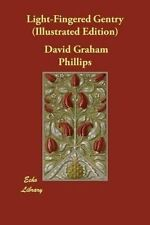 Light-Fingered Gentry (Illustrated Edition) by Phillips, David Graham -Paperback