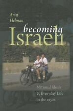 Becoming Israeli: National Ideals and Everyday Life in the 1950s (The Schusterma
