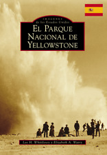 Yellowstone National Park (Spanish version) [Images of America] [WY]