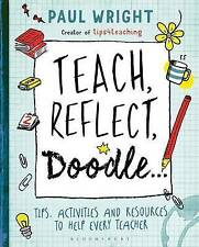 Teach. Reflect. Doodle...: Tips for survival, best practice advice and activitie