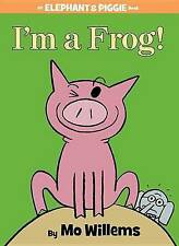 NEW I'm a Frog! (An Elephant and Piggie Book) by Mo Willems