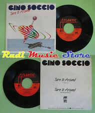 LP 45 7'' GINO SOCCIO Turn it around 1984 italy ATLANTIC 78 9685-7 no cd mc (*)