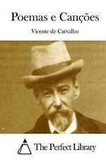Poemas e Canções by Vicente de Carvalho (2015, Paperback)