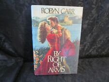Robyn Carr BY RIGHT OF ARMS HC