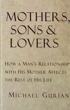 Mothers, Sons, and Lovers: How a Man's Relationship with His Mother Affects the
