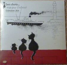 LES CHATS VUS PAR DUBOUT - CALENDRIER 2014 - NEUF