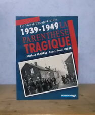 GUERRE 1939-1949 NORD PAS-DE-CALAIS LA PARENTHESE TRAGIQUE OCCUPATION VIE
