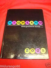 HIGHLAND HIGH SCHOOL YEARBOOK HIGHLAND INDIANA 2005