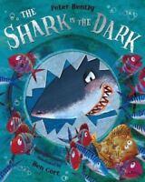 Preschool Bedtime Story Book: THE SHARK IN THE DARK by Peter Bently - NEW