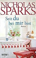 Seit du bei mir bist: Roman von Sparks, Nicholas | Buch | Zustand gut