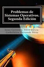 NEW Problemas de Sistemas Operativos. (Spanish Edition) by Prof Jesus Carretero