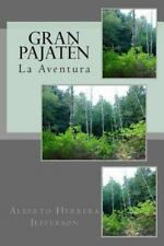 Gran Pajaten : La Aventura by Alberto Jefferson (2014, Paperback)