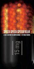 Speed-Speed-Speedfreak: A Fast History of Amphetamine by Farren, Mick