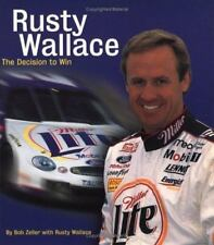 Rusty Wallace : The Decision to Win by Bob Zeller (1999, Paperback)