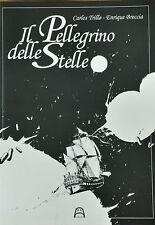 IL PELLEGRINO DELLE STELLE - Carlos Trillo e Enrique Breccia - Allagalla