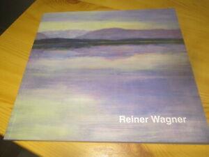 """""""Reiner Wagner - Geheimnis der Natur"""" Ausstellungs-Katalog von 2019"""