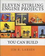 Eleven Stirling Engine Projects by Jim Larsen