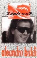 ALEANDRO BALDI Ti Chiedo Onestà (1994) MC TAPE ORIGINALE USATA PERFETTA