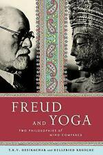 Freud and Yoga: Two Philosophies of Mind Compared by T. K. V. Desikachar,...