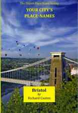Your City's Place-Names: Bristol, by Richard Coates