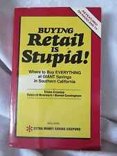 Buying Retail Is Stupid! by Bonnie Cunningham, Deborah Newmark, Trisha Crumley