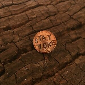 Penny Resistance STAY WOKE Lapel Pin Fighting Racism one penny at a time.