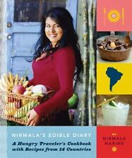 Nirmala's Edible Diary: A Hungry Traveler's Cookbook with Recipes from 14