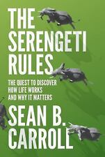The Serengeti Rules : The Quest to Discover How Life Works and Why It Matters...