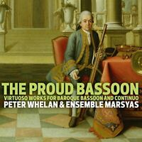Peter Whelan - The Proud Bassoon - Virtuoso Works for Baroque Bassoon [CD]