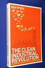 THE CLEAN INDUSTRIAL REVOLUTION Ben McNeil AUSTRALIAN ENVIRONMENT & PROSPERITY
