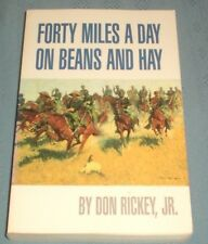Forty Miles a Day on Beans and Hay : The Enlisted Soldier Fighting the Indian...