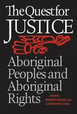 The Quest for Justice : Aboriginal Peoples and Aboriginal Rights by Menno Boldt