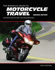 THE ESSENTIAL GUIDE TO MOTORCYCLE TRAVEL - COYNER, DALE - NEW PAPERBACK BOOK