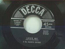 """5 De MARCO SISTERS """"LOVE ME / JUST A GIRL THAT MEN FORGET"""" 45"""