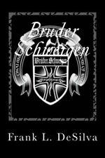Bruder Schweigen: Bruder Schweigen : The Story of the Silent Brothers by...