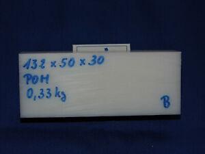 POM / DELRIN -Blöcke  z.B. 132 x 50 x 30 mm - Weiß - 0,33 kg - B
