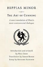 Hippias Minor or the Art of Cunning : A New Translation of Plato's Most Contr...