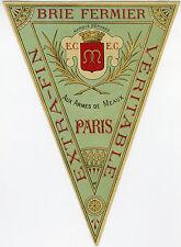 """""""BRIE FERMIER PARIS (Aux Armes de Meaux)"""" Etiquette-chromo originale fin 1800"""