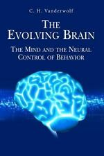 The Evolving Brain: The Mind and the Neural Control of Behavior