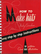 How To Make Hats-30 Patterns-500 Illustrations-50s & 60s-Contemporary Styles