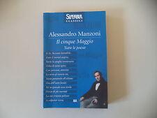 - ALESSANDRO MANZONI IL 5 CINQUE MAGGIO TUTTE LE POESIE - SUPER CLASSICI BUR -