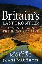 """VERY GOOD"" Britain's Last Frontier: A Journey Along the Highland Line, Alistair"