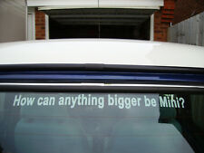 How Can Anything Bigger Be Mini ? Sticker for City 1000 Austin Rover British
